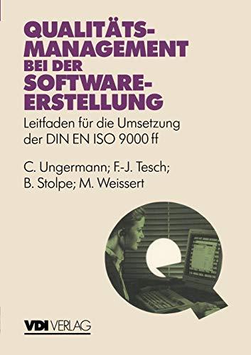 Qualitätsmanagement bei der Softwareerstellung: Leitfaden für Die Umsetzung der DIN EN ISO 9000 ff (VDI-Buch)