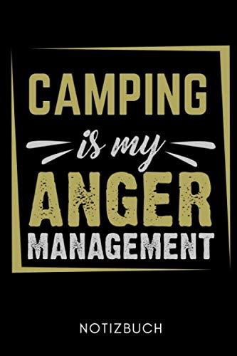 CAMPING IS MY ANGER MANAGEMENT NOTIZBUCH: A5 WOCHENKALENDER Camping Geschenk | Reisetagebuch | Wohnmobil Logbuch | Camping-Liebhaber | Campingtagebuch | Reisen Geschenke | Unterwegs