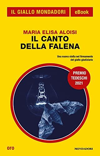 Il canto della falena (Il Giallo Mondadori) di [Maria Elisa Aloisi]