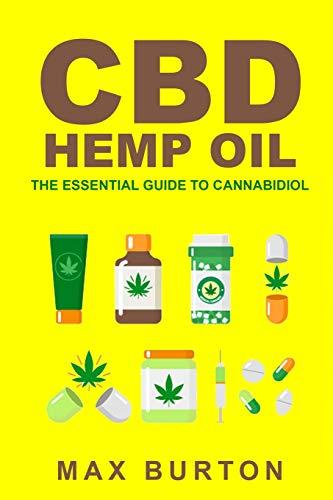CBD Hemp Oil: The Essential Guide to...
