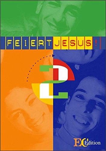 Feiert Jesus 2 - EC-Edition: Mit 16 Extraseiten Gebeten und Segenssprüchen