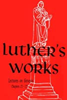 Luther's Works Lectures on Genesis/Chapters 21-25