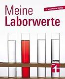Meine Laborwerte: Laborwerte verstehen leicht gemacht - Erläuterung zu den Abkürzungen EOS, FSH, MCH – Blutwerte im Detail von Stiftung Warentest