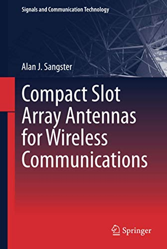Compact Slot Array Antennas for Wireless Communications (Signals and Communication Technology)