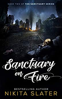 Sanctuary on Fire (The Sanctuary Series Book 2) by [Nikita  Slater]