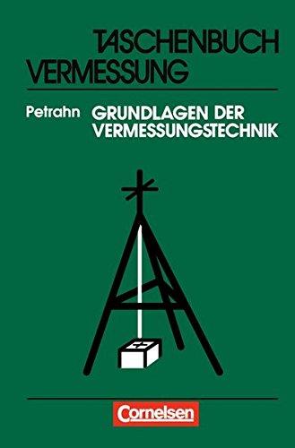 Grundlagen der Vermessungstechnik: Taschenbuch