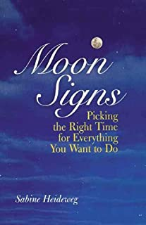 Moon Signs: Picking the Right Time for Everything You Want to Do