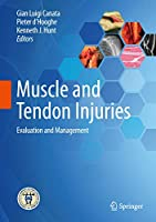 Muscle and Tendon Injuries: Evaluation and Management