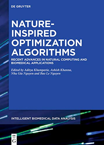 Nature Inspired Optimization Algorithms: Recent Advances in Natural Computing and Biomedical Applications Front Cover