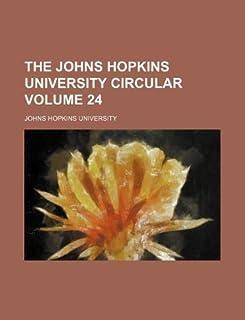 The Johns Hopkins University Circular Volume 24
