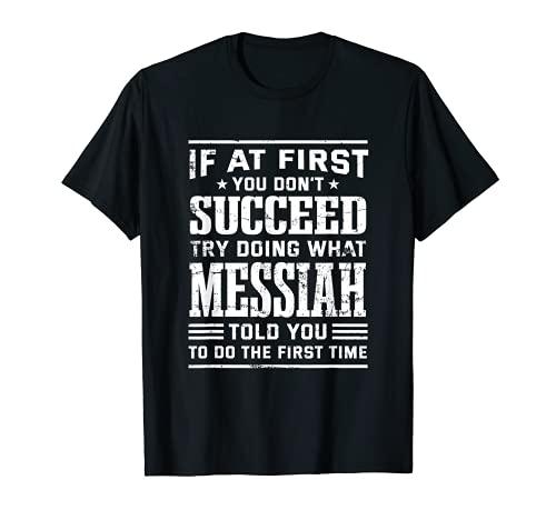 Haz lo que el Mesías te dijo que hicieras una cita positiva primer nombre Camiseta