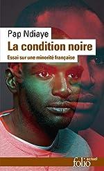 La condition noire - Essai sur une minorité française de Pap Ndiaye