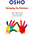 Bringing Up Children: about the right way to help a child grow without interfering in his natural potentiality (OSHO Singles)