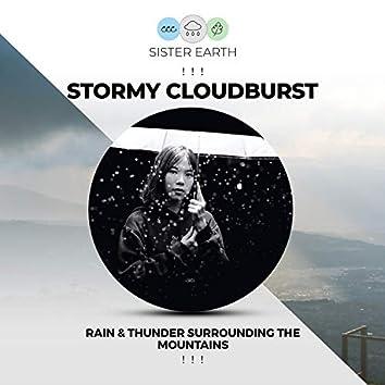 ! ! !  Stormy Cloudburst Rain & Thunder Surrounding the Mountains ! ! !