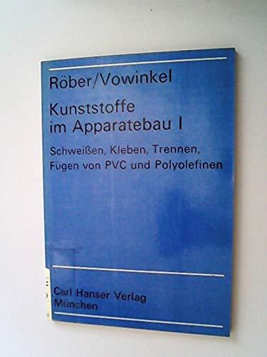 Schweißen, Kleben, Trennen, Fügen von PVC und Polyolefinen. (Bd. I)