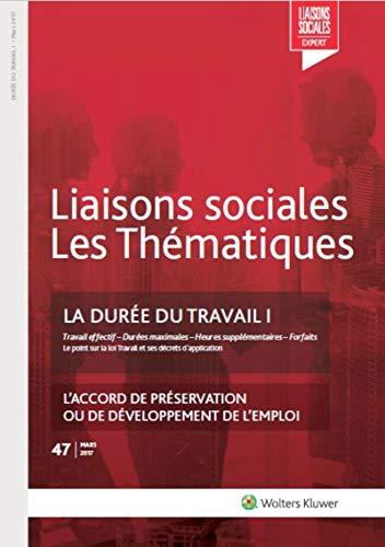 LA DUREE DU TRAVAIL I N47 MARS 2017: TRAVAIL EFFECTIF DUREES MAXIMALES HEURES SUPPLEMENTAIRES FORFAITS L ACCORD