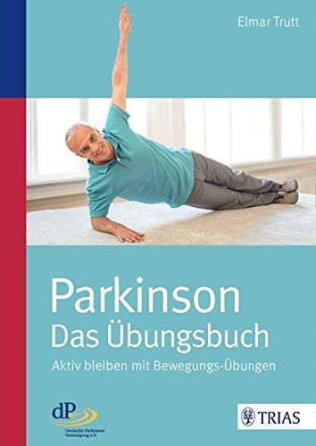 Parkinson - das Übungsbuch: Aktiv bleiben mit Bewegungs-Übungen
