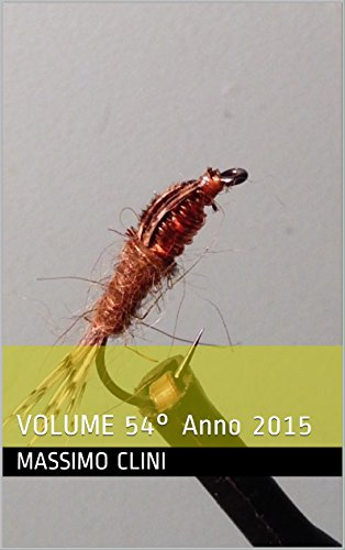 Hare's Ear & Copper Fly Tying Session: VOLUME 54° Anno 2015 (Fly Tyng Session) (Italian Edition)