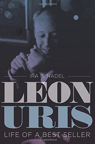 Leon Uris: Life of a Best Seller (Jewish Life, History, and Culture) (Jewish History,...