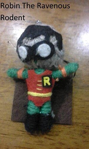 Robin The Ravenous Roedor