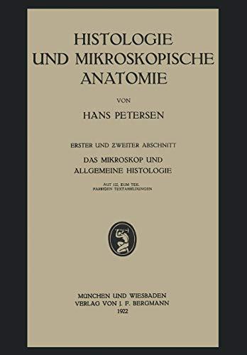 Histologie und Mikroskopische Anatomie: Erster und Zweiter Abschnitt. Das Mikroskop und Allgemeine Histologie