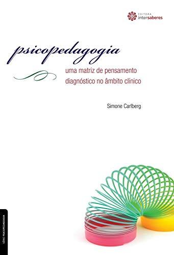Psicopedagogia: uma matriz de pensamento diagnóstico no âmbito clínico