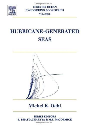 Hurricane Generated Seas (Volume 8) (Elsevier Ocean Engineering Series (Volume 8))