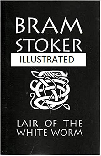 The Lair of the White Worm Illustrated (English Edition)