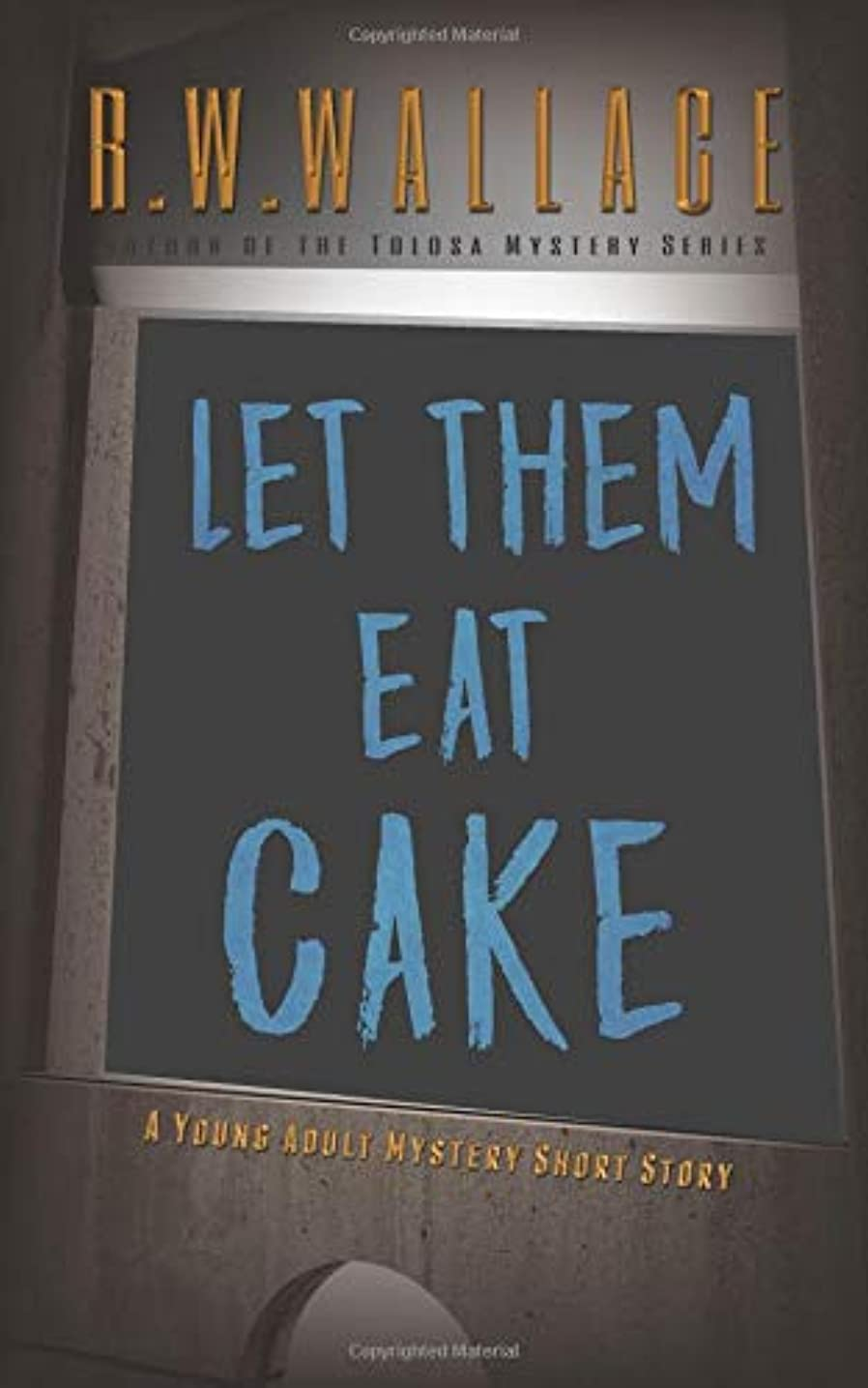 受け入れたまたね泣いているLet Them Eat Cake: A Young Adult Mystery Short Story