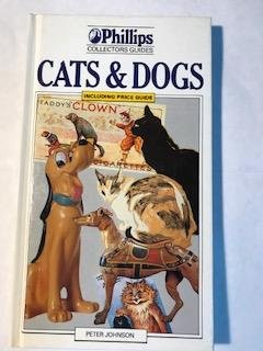 Cats & Dogs (Phillips Collectors Guide) 1852832320 Book Cover