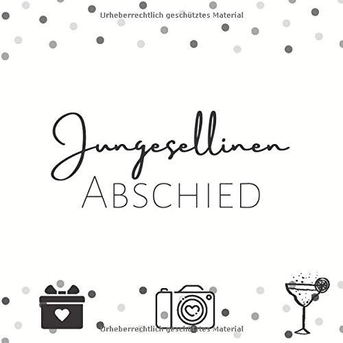 Jungesellinen Abschied Gästebuch: JGA Erinnerungsalbum in weiss mit 50 Seiten für eure...