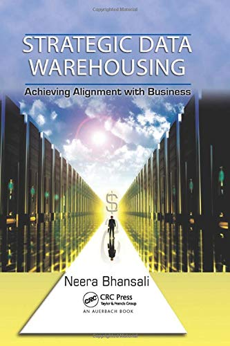 Strategic Data Warehousing: Achieving Alignment With Business