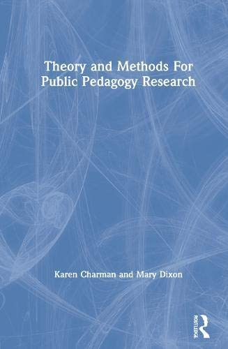 Theory and Methods For Public Pedagogy Research (English Edition)
