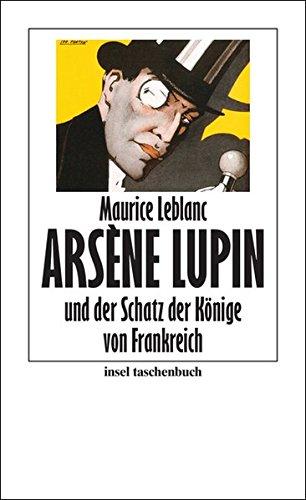 Arsène Lupin und der Schatz der Könige von Frankreich (insel taschenbuch)