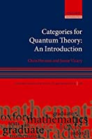 Categories for Quantum Theory: An Introduction (Oxford Graduate Texts in Mathematics)