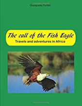 The call of the fish eagle: Travels and adventures in Africa