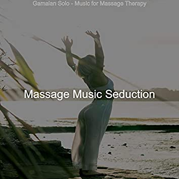 Gamalan Solo - Music for Massage Therapy