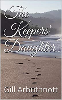 The Keepers' Daughter by [Gill Arbuthnott]