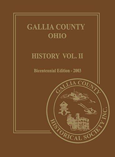 Gallia County, Ohio (Bicentennial): History Vol. 2; Bicentennial Edition-2003
