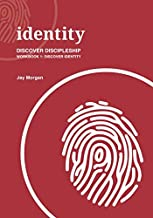 Discover Discipleship Workbook 1: Discover Identity