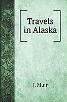 Travels in Alaska (Travel Books)