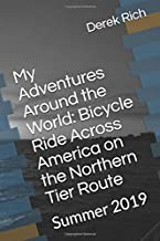 My Adventures Around the World: Bicycle Ride Across America on the Northern Tier Route: Summer 2019