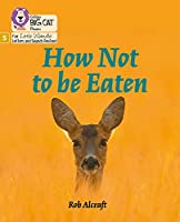 How Not to Be Eaten: Phase 5 (Big Cat Phonics for Little Wandle Letters and Sounds Revised)