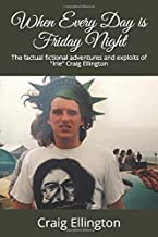When Every Day is Friday Night: The factual fiction of the High Adventure and Low Standards of