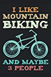 I Like Mountain Biking And maybe 3 People: funny mountain biker Vintage Cool Funny Gift Design, Lined Notebook / Journal gift, 100Pages, 6x9, soft cover, matte finish