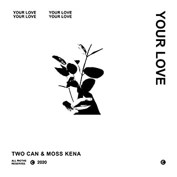 Your Love (feat. Moss Kena)
