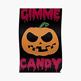Gimme Candy Halloween Holiday Shirt Poster - For Office Decor, College Dorm, Teachers, Classroom, Gym Workout And School Halloween, Holiday, Christmas Party ! Great Inspirational Wall Art Poster.