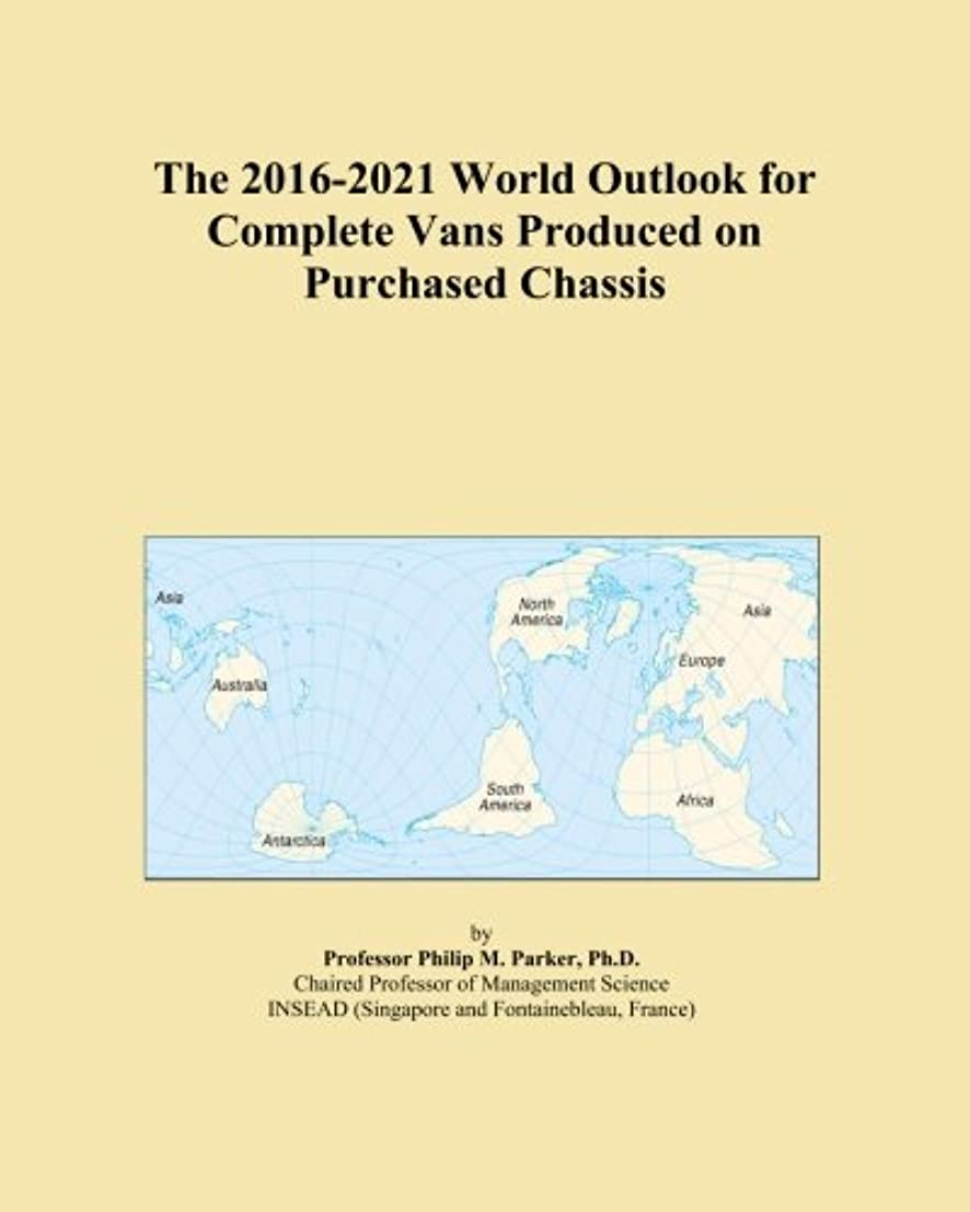 The 2016-2021 World Outlook for Complete Vans Produced on Purchased Chassis