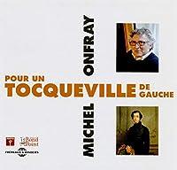 Pour Un Tocqueville De Gauche