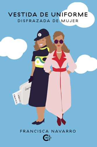 Vestida de uniforme, disfrazada de mujer (Caligrama)